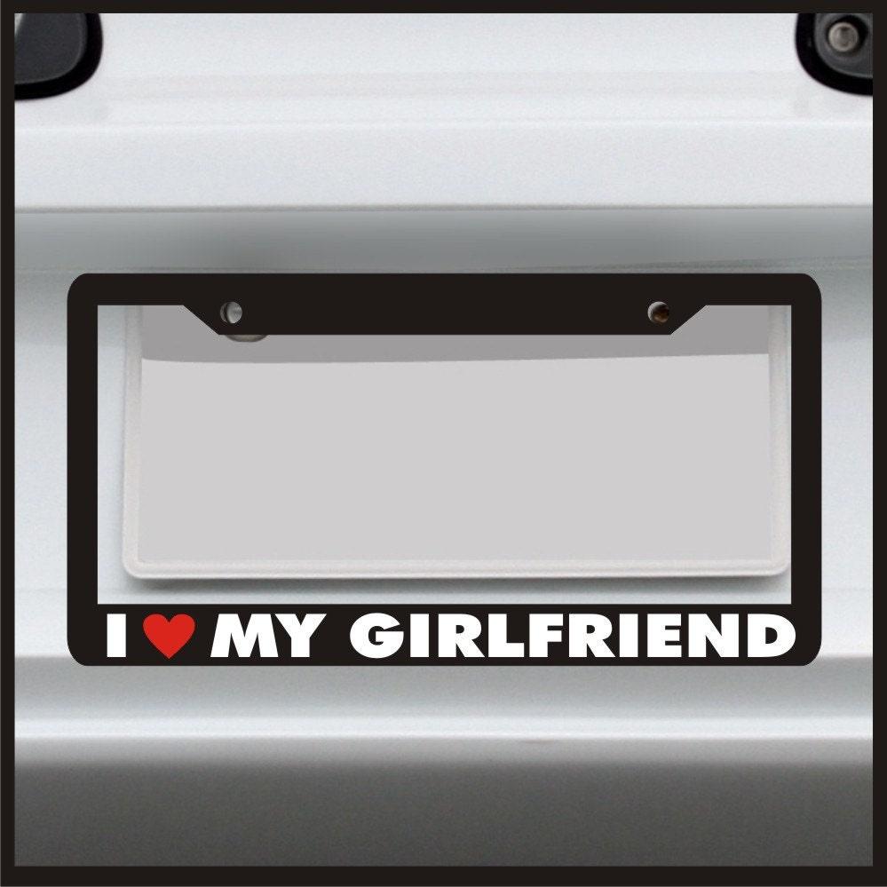 I Love My Girlfriend License Plate Frame Car Tag Frame