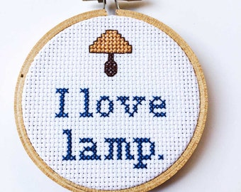 I Love Lamp - Anchorman - Brick Tamland Quote Funny Cross Stitch Hoop