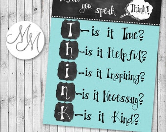 Before you SPEAK... THINK! Teal...Digital Download 8X10 Printable