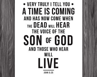 John 5:25. LIVE. 8x10. DIY Printable Christian Poster. Bible Verse.