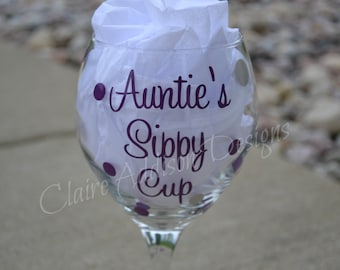 Personalized Wine Glasses - Sippy Cup, Auntie's Sippy Cup, Momma's Sippy Cup, etc.