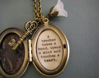 Brass  Locket, A Teacher Takes A Hand Opens The Mind And Touches The Heart Gift,  For Teacher