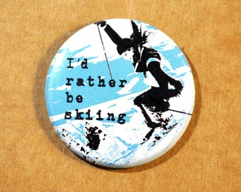 """Rather be Skiing 1.5"""" Button"""