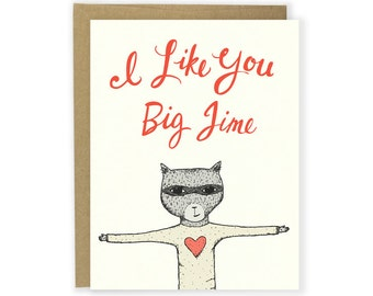 Funny Love Card - I Like You Big Time Raccoon Card - Funny Anniversary Card, Illustrated Card, Illustrated Animal Card, Like You Card