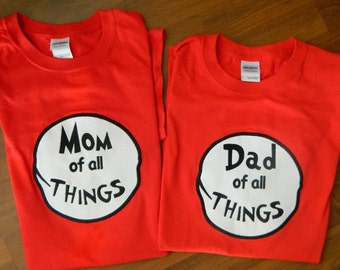 Dad and Mom of all Things Shirts