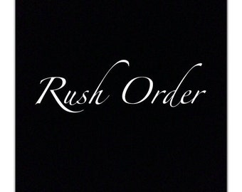 Rush my Order/ made within 24-72 hours + Shipping Time