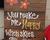 you make me happy when skies are gray reclaimed wood sign