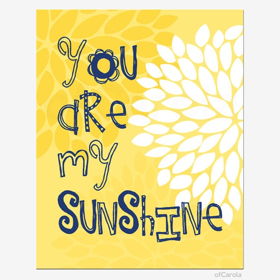 You Are My Sunhine Quote Wall Art Print, PERSONALIZED Kids Baby Boys Girls Nursery Home Room Decor Flowers Yellow White Navy Blue ofCarola
