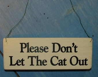 Distressed Screenprinted Sign Please Don't Let The Cat Out