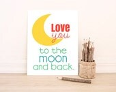 To the Moon and Back Art Print  - Kids Room Art - Baby Children Nursery Custom Wall Print Poster
