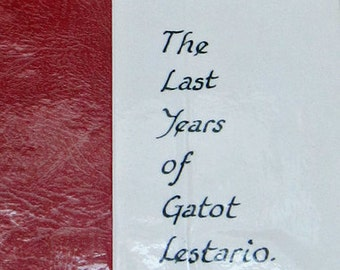 Extremely Rare The Last Years of Gatot Lestario book - Kath