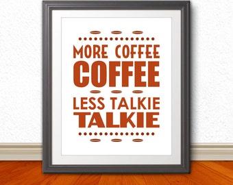 More Coffee Coffee, Less Talkie Talkie, Coffee Print, Coffee Art, Kitchen Coffee Art, Coffee Art Print, Coffee Artwork, Kitchen Sign