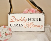 Daddy here comes mommy, Here Comes The Bride, Custom colors, pink coral black white, wood, Wedding Sign, fairytale
