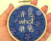 It Is What It Is Hoop
