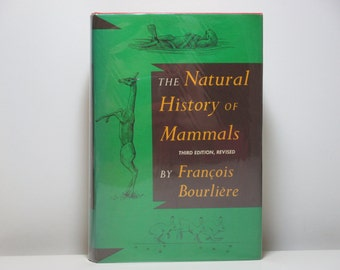 The Natural History of Mammals by Francois Bourliere 1976 Vintage Book
