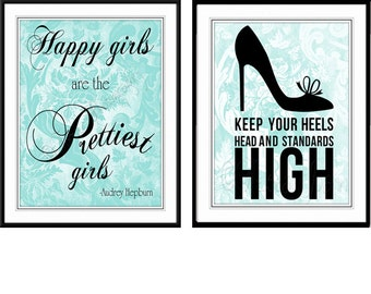 Happy Girls are the prettiest girls keep your heels and standards high Inspirational Gift for her teal decor Audrey Hepburn Bridal shower