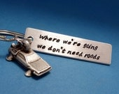 Where we're going we don't need roads - A Hand Stamped Keychain in Aluminum or Copper w/ Delorean Charm