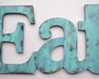 Shabby Chic Patina Eat sign for Kitchen Decor - Pick your color