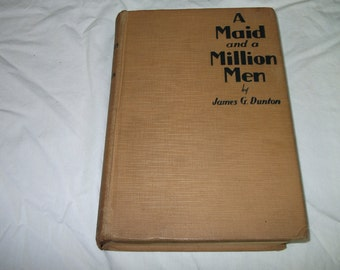 A Maid and a Million Men - James G. Dunton - 1929