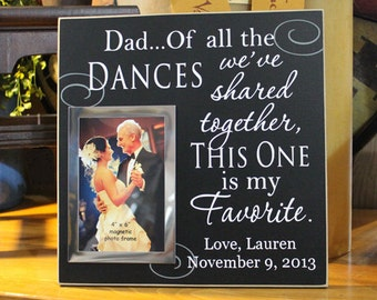 Dad of all the dances we've shared, wedding picture frame, Wedding photo frame, wedding gift for dad, wedding frame, father of bride gift