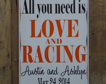 All you need is LOVE and RACING, Personalized Wedding Gift, Engagement Gift, Anniversary Gift, Important Date Custom Wood Sign