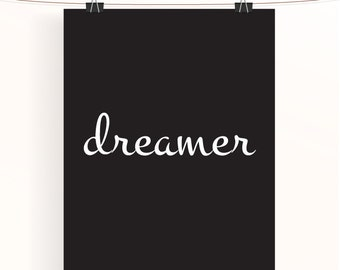 dreamer - black and white inspirational print - home decor wall art - typographic poster - monochrome typography print - house warming