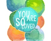 Baby Boy Gift/ Boy Art Print / Modern Nursery Art-Watercolor Circles-You Are So Loved-Nursery Decor/Wall Art from paper and palette