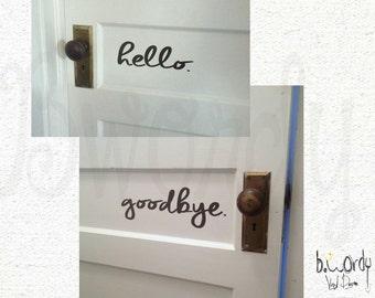 Hello AND Goodbye, Welcome- Front Door Sayings, Vinyl Decals