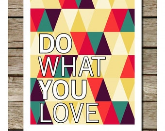 Do what you love Print Poster