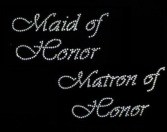 Maid of Honor OR Matron of Honor rhinestone iron on transfer hotfix bling DIY