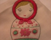 Matryoshka Doll Russian Nesting Doll  Embroidery on Napkin or Towel So Adorable