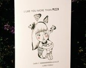 I Like You More Than Pizza Card