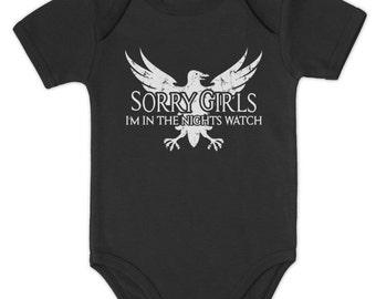 Sorry Girls I'm in the Night's Watch baby bodysuit