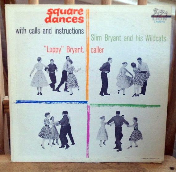 Vintage Slim Bryant & His Wildcats Square Dance LP Calls and Instructions Loppy Bryant as the Caller Vintage Vinyl Square Dancing Les Paul