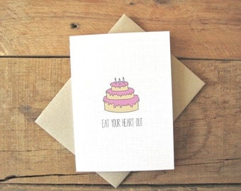 Funny Birthday Card. Birthday cake card. Eat your heart out
