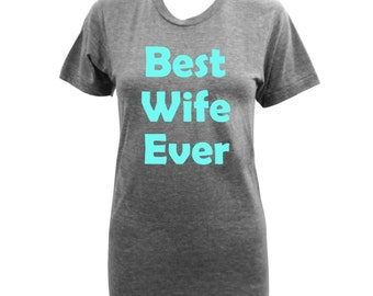 Best Wife Ever -  Athletic Grey