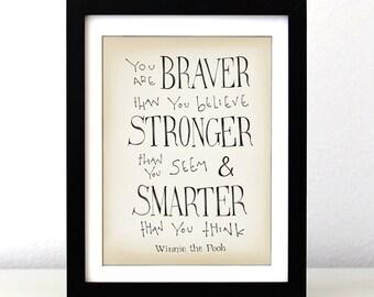 Winnie The Pooh Disney Movie Quote Print You Are Braver