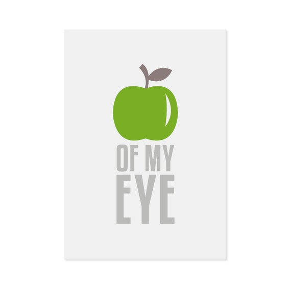 you are the apple of my eye print i love it Quotes