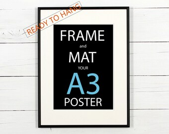 Frame and mat your A3 poster, black aluminum frame with white matting