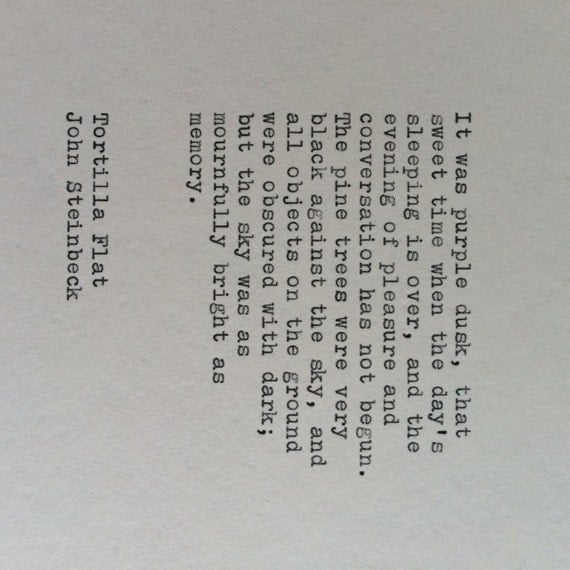 Steinbeck Quotes: John Steinbeck Tortilla Flat Typewriter Quote / Quote Typed On