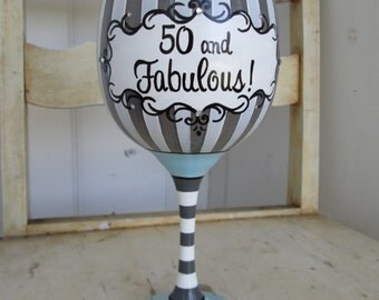 50 and Fabulous Handpainted, Personalized Wine Glass