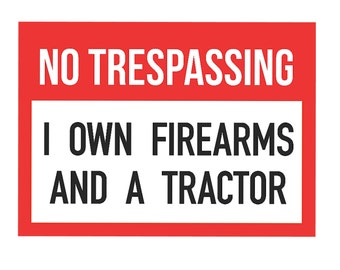 Funny Rigid Plastic No Trespassing Sign Yard Home Signs Red White Black I Own FireArms and a Tractor Gun Rights Wall Hanging  s201