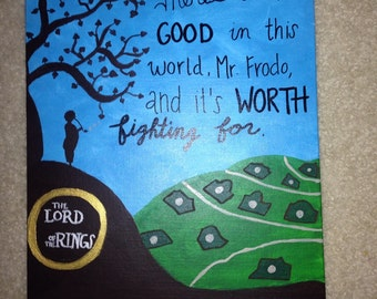 "Samwise Gamgee quote canvas ""There's some good in this world..."""