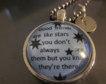 Good friends are like stars you don't always see them but you know they are there necklace