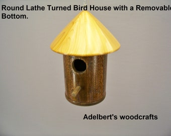 Round Lathe Turned Bird House with a Removable Bottom.