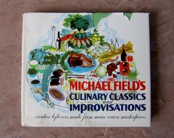 cookbook, Michael Field's Culinary Calassics and Improvisatons, vintage 1967 cookbook, Michael Field's Leftovers Cookbook