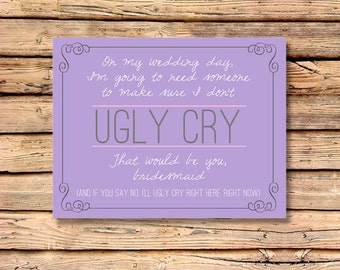 Funny Will you be my Bridesmaid Card / Will you be my Bridesmaid / Purple Bridemaid Invitation / How to Ask a Bridesmaid / Ugly Cry Card