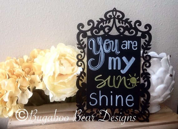 You Are My Sunshine Chalkboard Art, wood frame, Children's room art, sunshine chalkboard art