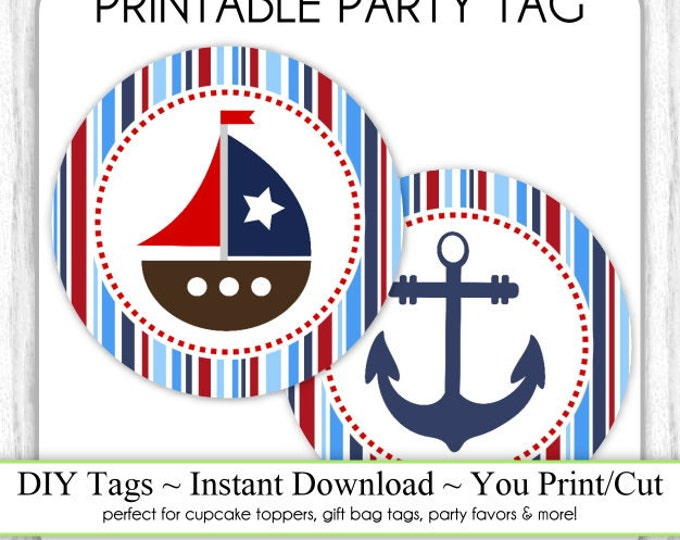 Nautical Birthday tags, Printable Party Tag, Cupcake Topper, DIY, You Print, You Cut - Instant Download