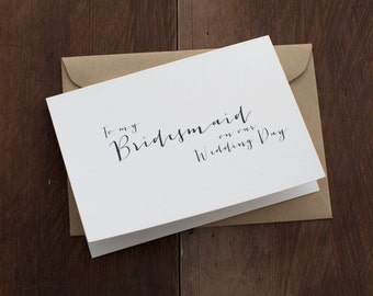 To my bridesmaid on our wedding day notecard